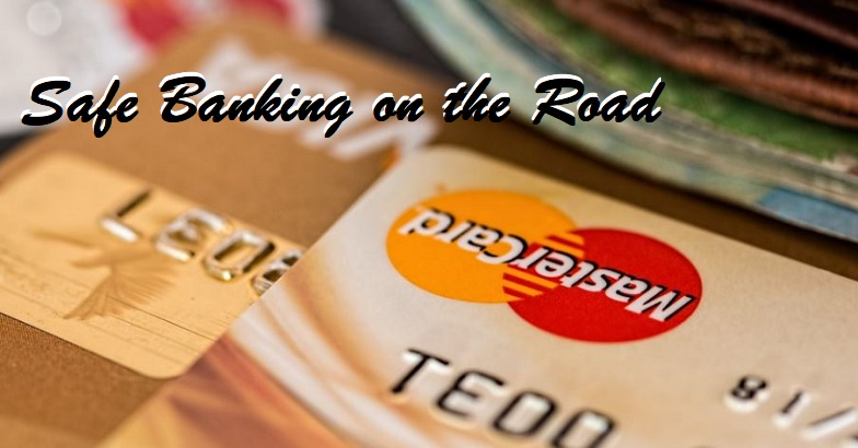 Travel Smart : Safe Banking on the Road